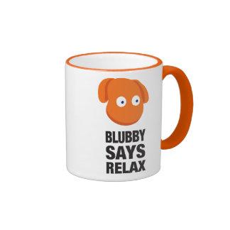 Blubby Says Relax Mug