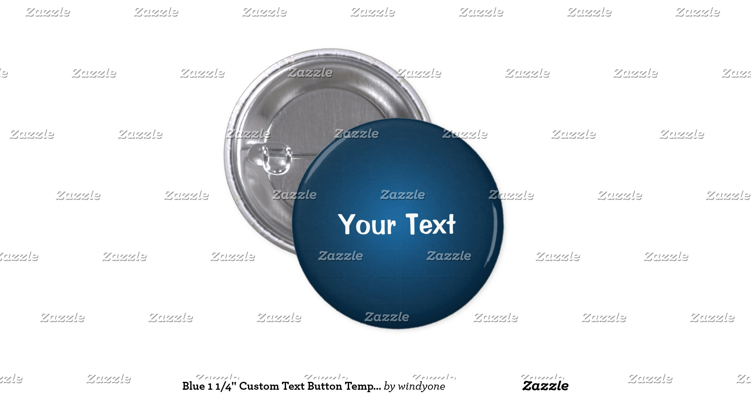 blue 1 1 4 custom text button template zazzle. Black Bedroom Furniture Sets. Home Design Ideas