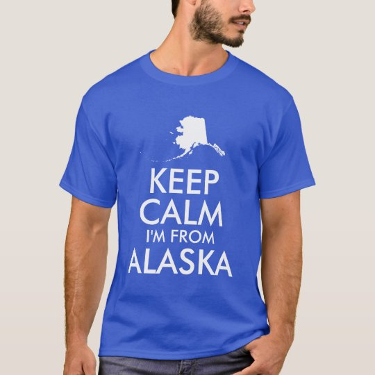 Blue and White Keep Calm I'm From Alaska T-Shirt