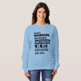 Blue black Project manager for gift female ,friend Sweatshirt