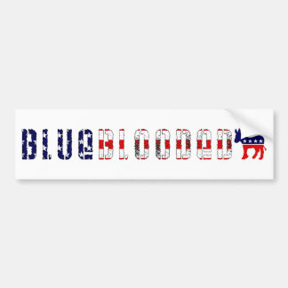 blue blooded democrat bumper sticker