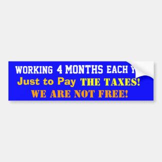 Blue Bumper Sticker- 4mo/yr-We are not free! Bumper Sticker