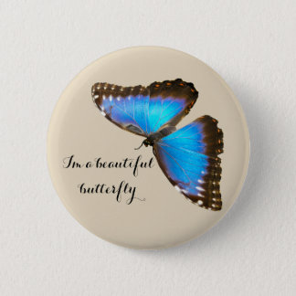 Blue Butterfly I'm a butterfly 2 Inch Round Button