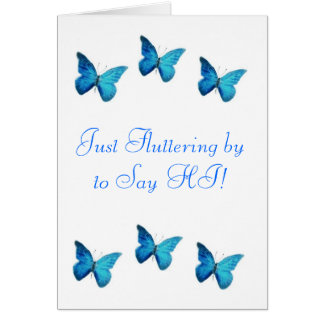 """Blue Butterfly, Just Saying """"HI"""" Note Card"""