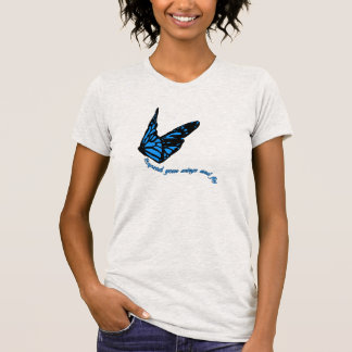Blue Butterfly   Spread Your Wings And Fly   T-Shirt