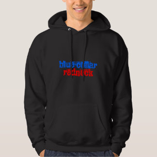 blue-collar redneck sweatshirt