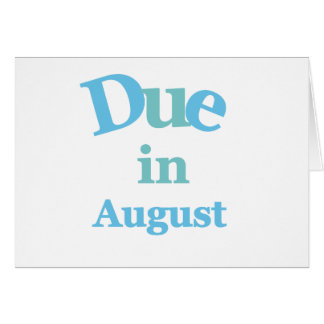 Blue Due in August Card