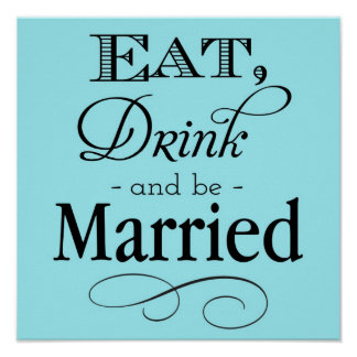 Blue Eat, Drink and Be Married Sign Poster