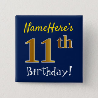 Blue, Faux Gold 11th Birthday, With Custom Name 2 Inch Square Button
