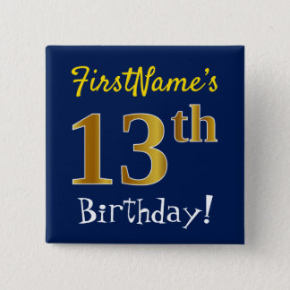 Blue, Faux Gold 13th Birthday, With Custom Name 2 Inch Square Button