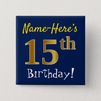 Blue, Faux Gold 15th Birthday, With Custom Name 2 Inch Square Button