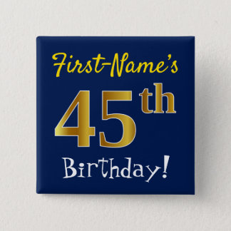Blue, Faux Gold 45th Birthday, With Custom Name 2 Inch Square Button