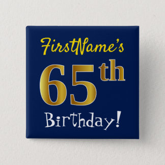 Blue, Faux Gold 65th Birthday, With Custom Name 2 Inch Square Button