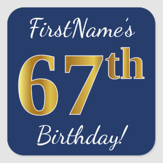 Blue, Faux Gold 67th Birthday + Custom Name Square Sticker