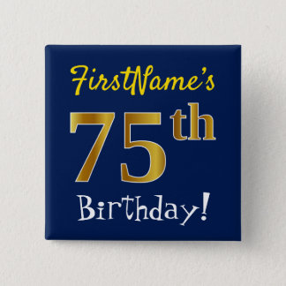 Blue, Faux Gold 75th Birthday, With Custom Name 2 Inch Square Button