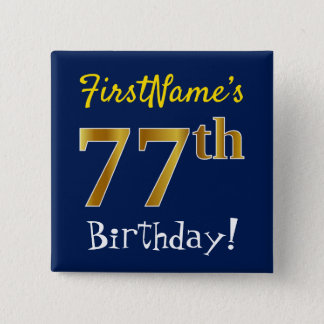 Blue, Faux Gold 77th Birthday, With Custom Name 2 Inch Square Button