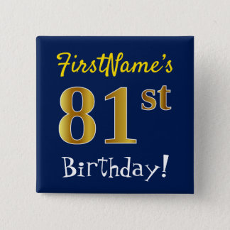 Blue, Faux Gold 81st Birthday, With Custom Name 2 Inch Square Button