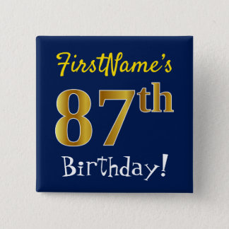 Blue, Faux Gold 87th Birthday, With Custom Name 2 Inch Square Button
