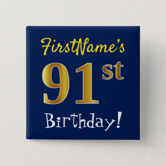 Blue, Faux Gold 91st Birthday, With Custom Name 2 Inch Square Button