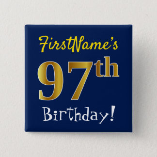 Blue, Faux Gold 97th Birthday, With Custom Name 2 Inch Square Button