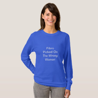 Blue Fibro Picked On The Wrong Woman Shirt