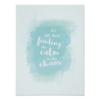 Blue Finding calm in chaos watercolor calligraphy Poster