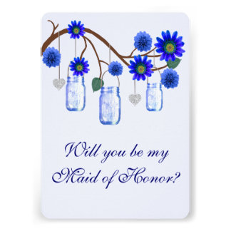 Blue Flowers Mason Jars Maid Of Honor Card