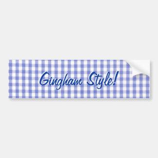 Blue gingham style - Gangham parody Bumper Sticker