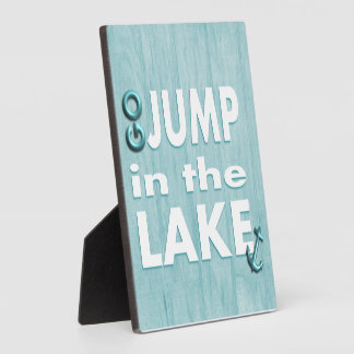 Blue Go Jump in the Lake Quote Standing Plaque