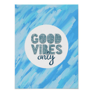 Blue Good Vibes Only Poster