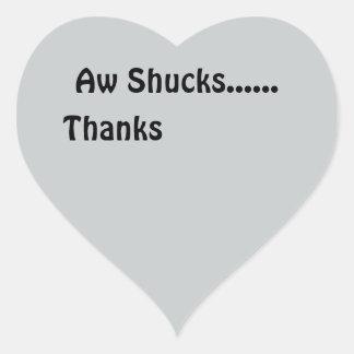 "Blue Heart Sticker with ""Aw Shucks..... Thanks"""