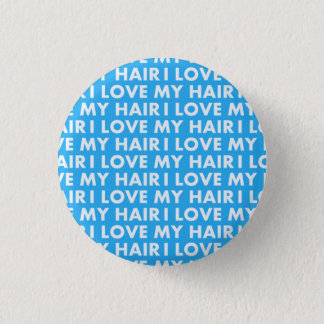 Blue I Love My Hair Bold Text Cutout 1 Inch Round Button