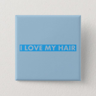 Blue I Love My Hair Bold Text Cutout 2 Inch Square Button
