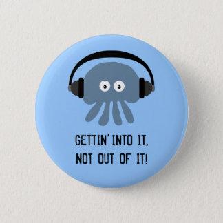 Blue jellyfish & headphones GETTIN' INTO IT badge 2 Inch Round Button