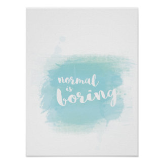 "Blue ""Normal is boring"" watercolor calligraphy Poster"
