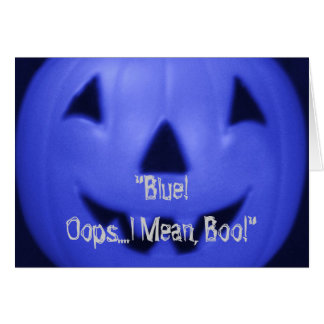 """""""Blue! Oops.I mean - Boo! """"Happy Halloween!"""" Card"""