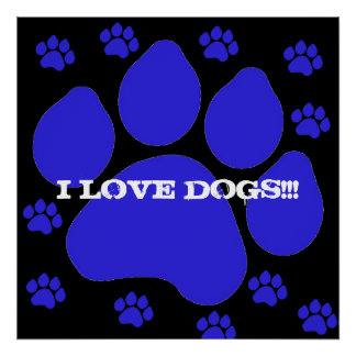 """Blue Paw Print """"I LOVE DOGS"""" Poster"""