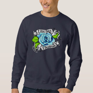 Blue Rose I Was Once A Dead Man Christian Sweatshirt
