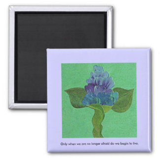Blue single stem flower with inspirational quote square magnet