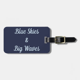 Blue Skies and Big Waves Luggage Tag