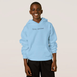 Blue stay awesome boys hoodie