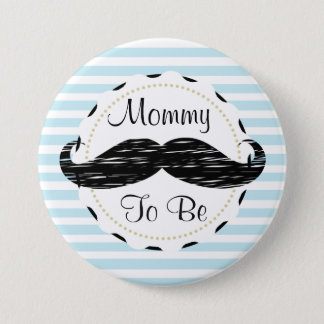 Blue Stripes Mommy to be Mustache Baby Shower 3 Inch Round Button