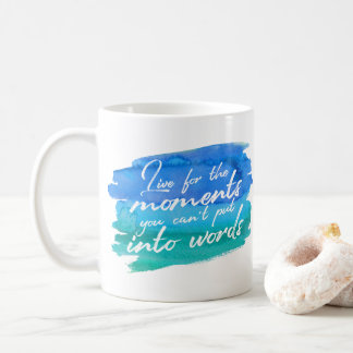 Blue Teal Watercolor Quote | Live For The Moments Coffee Mug