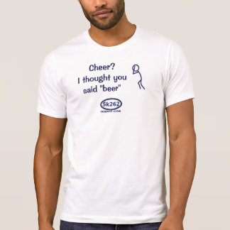 """Blue text: Cheer? I thought you said """"beer"""" T-Shirt"""