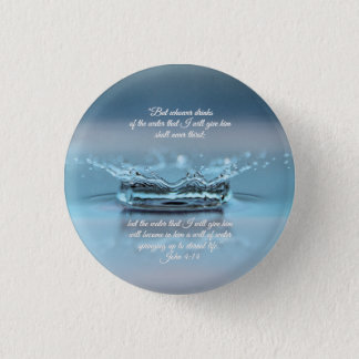 Blue Water Life never thirst Bible Verse John 1 Inch Round Button