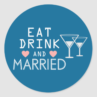 Blue Wedding Eat Drink & Be Married - Just Married Round Sticker