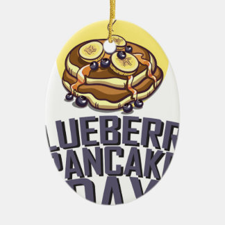 Blueberry Pancake Day - Appreciation Day Ceramic Ornament