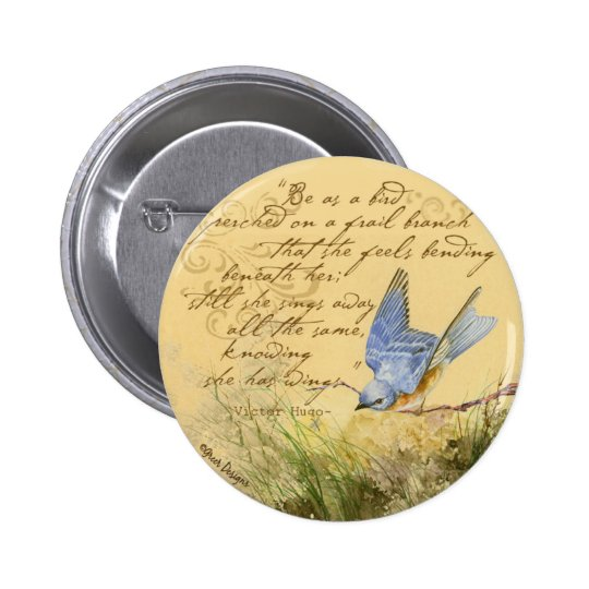 Bluebird on Branch & Victor Hugo Quote 2 Inch Round Button