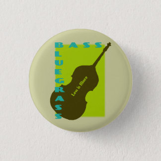 Bluegrass Bass: Less is More 1 Inch Round Button