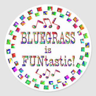 Bluegrass is FUNtastic Classic Round Sticker
